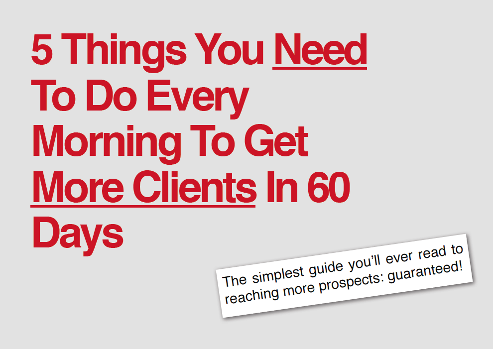 5 Things To Do Every Morning To Get More Clients In 60 Days
